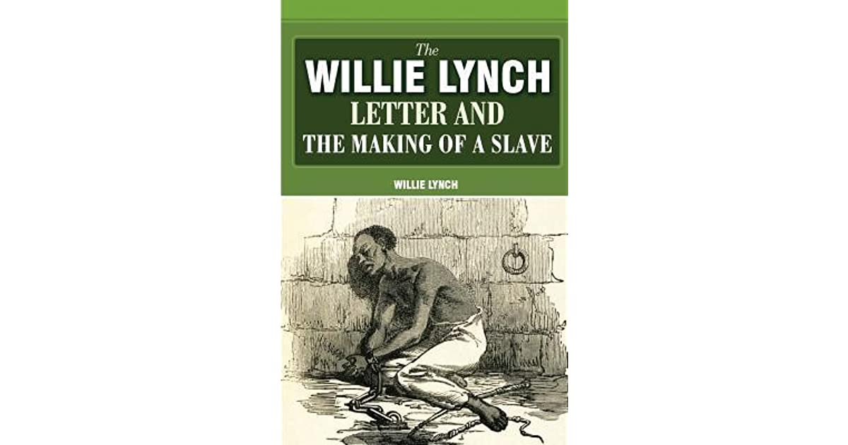 the willie lynch letter the willie lynch letter and the of a by 40135