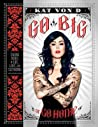Go Big or Go Home: Taking Risks in Life, Love, and Tattooing
