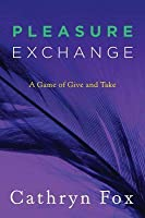 Pleasure Exchange (Pleasure Games, #3)