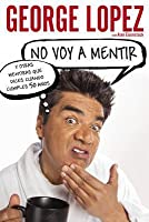 I'm Not Gonna Lie: And Other Lies You Tell When You Turn 50 (Spanish Edition)