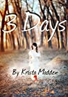 3 Days by Krista Madden