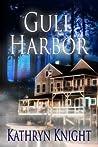 Gull Harbor by Kathryn  Knight