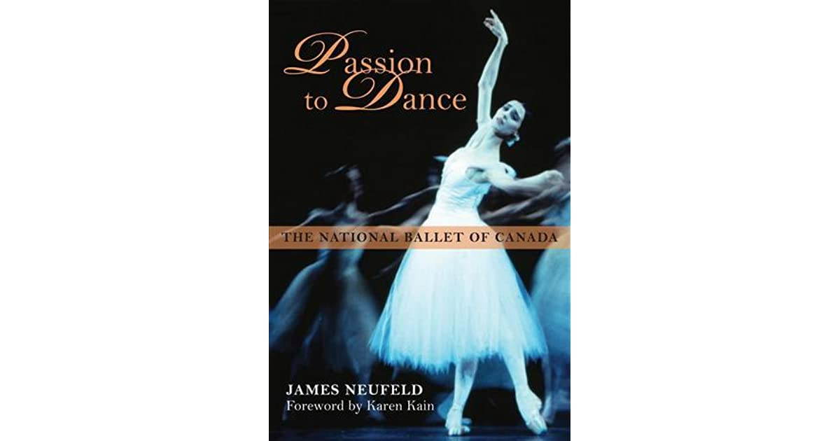 Passion To Dance The National Ballet Of Canada By James border=