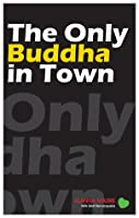 The Only Buddha in Town