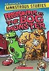 Frogosaurus Vs. The Bog Monster (Dr. Roach's Monstrous Stories #3)