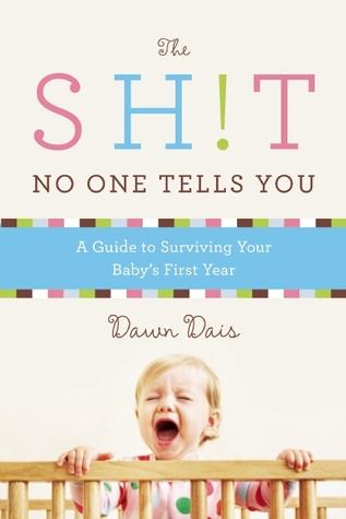 The Sh!t No One Tells You by Dawn Dais