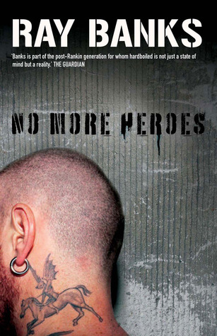 No More Heroes by Ray Banks