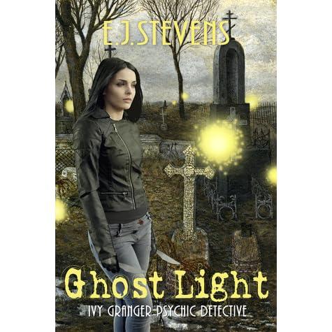 Ghost Light (Ivy Granger, Psychic Detective Book 2)