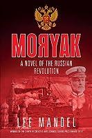 Moryak: A Novel of the Russian Revolution