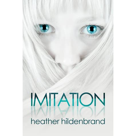 Imitation (Clone Chronicles #1) by Heather Hildenbrand ...