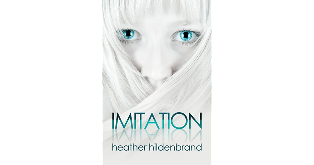 Imitation (Clone Chronicles #1) by Heather Hildenbrand
