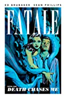 Fatale, Vol. 1: Death Chases Me (Fatale, #1)
