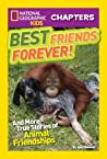 Best Friends Forever: And More True Stories of Animal Friendships (National Geographic Kids Chapters)