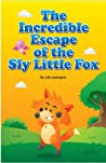 The Incredible Escape of the Sly Little Fox