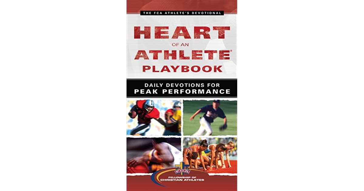 Heart Of An Athlete Playbook Daily Devotions For Peak Performance By Fellowship Christian Athletes