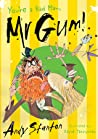 You're a Bad Man, Mr Gum! (Mr. Gum, #1)