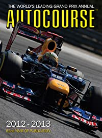 Autocourse 2012-2013: The World's Leading Grand Prix Annual