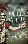 Upheld in the Battle: Living in Heroic Faith