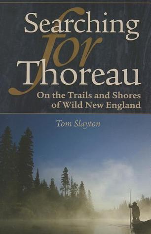 Searching for Thoreau by Tom Slayton