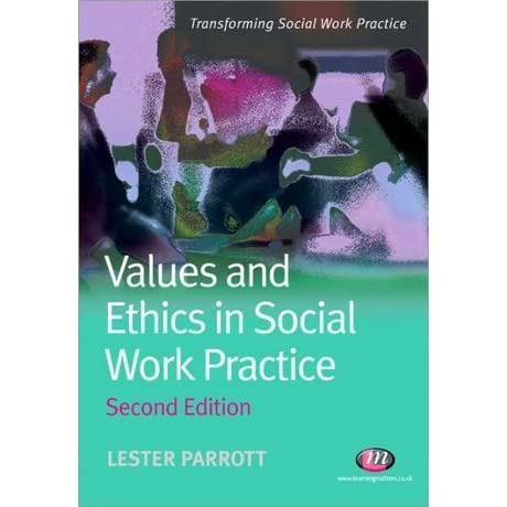 values and ethics in social work practice transforming social work practice series