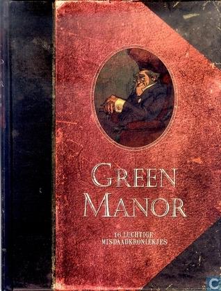 Green Manor: 16 luchtige misdaadkronieken