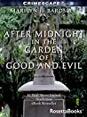 After Midnight in the Garden of Good and Evil (Crimescape #1)