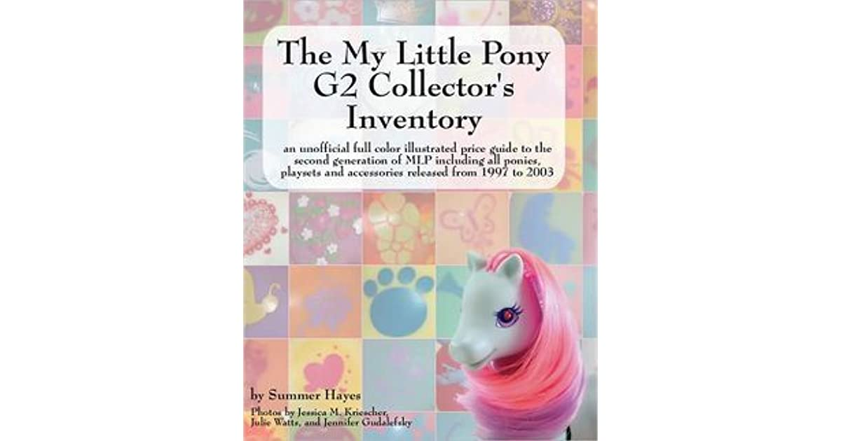The My Little Pony G2 Collector's Inventory: An Unofficial