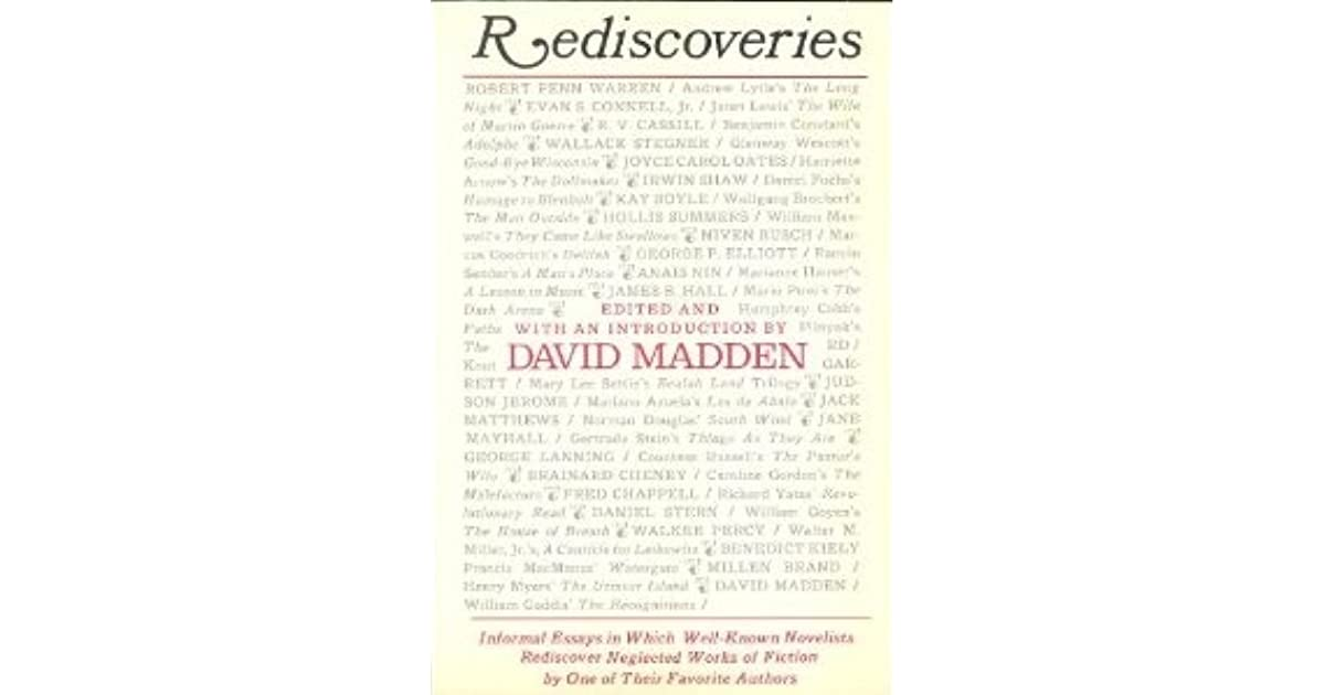 rediscoveries informal essays in which well known novelists  rediscoveries informal essays in which well known novelists rediscover neglected works of fiction by one of their favorite authors by david madden