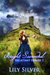 Bright Scoundrel (Reluctant Heroes #2)
