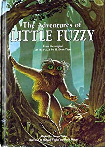 The Adventures of Little Fuzzy: From the Original Little Fuzzy by H. Beam Piper (Fuzzy Sapiens #6)
