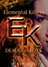 Deadly to Love (Elemental Killers, #1)