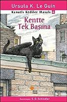 Kentte Tek Başına (Kanatlı Kediler Masalı, #4)