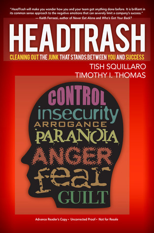 headtrash Cleaning Out the Junk that Stands Between You and Success (2013, Emerald Book Company)