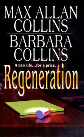 Regeneration - Max Allan Collins, Barbara Collins (writing as Barbara Allan)