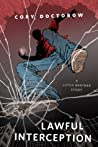 Lawful Interception (Little Brother, #2.5)