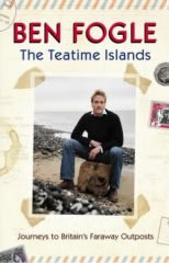 The Teatime Islands: Adventures in Britains Faraway Outposts