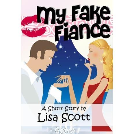 My Fake Fiancé (story #1 from Wedding Flirts!) by Lisa Scott