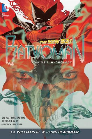 Batwoman, Volume 1: Hydrology by J H  Williams III
