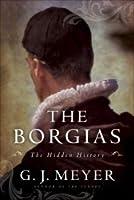The Borgias: The Hidden History