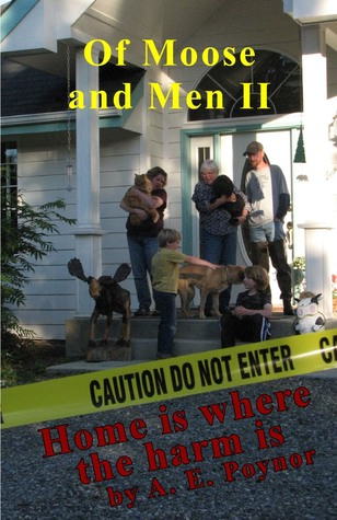 Of Moose and Men II: Home is Where the Harm Is