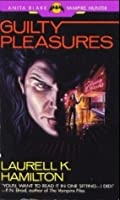 Guilty Pleasures (Anita Blake, Vampire Hunter, #1)
