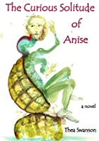 The Curious Solitude of Anise