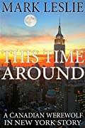 This Time Around: A Canadian Werewolf in New York Story