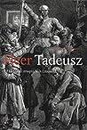 Heer Tadeusz of De laatste strooptocht in Litouwen by Adam Mickiewicz