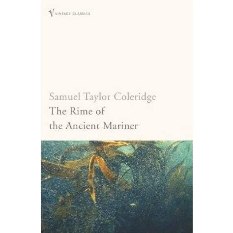 romantic motifs in rime of the ancient mariner by samuel taylor coleridge The rime of the ancient mariner argument: how a ship having passed the line was driven by storms to the cold country towards the south pole and how from thence she.