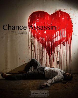 Chance Assassin: A Story of Love, Luck, and Murder (Chance Assassin, #1)