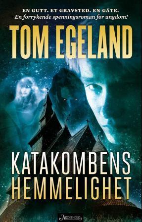 Katakombens hemmelighet by Tom Egeland