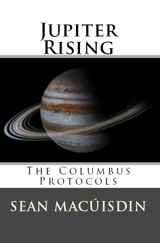 Jupiter Rising - The Columbus Protocols