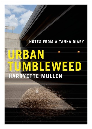 Urban Tumbleweed: Notes from a Tanka Diary