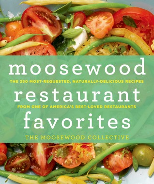 Moosewood Restaurant Favorites by The Moosewood Collective